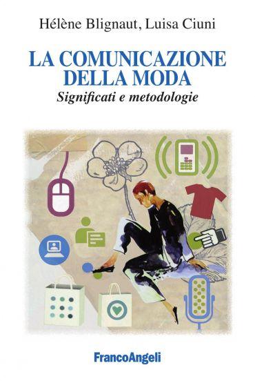 La comunicazione della moda. Significati e metodologie