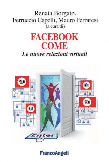 Facebook come. Le nuove relazioni virtuali