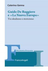 Guido De Ruggiero e «La Nuova Europa». Tra idealismo e storicism