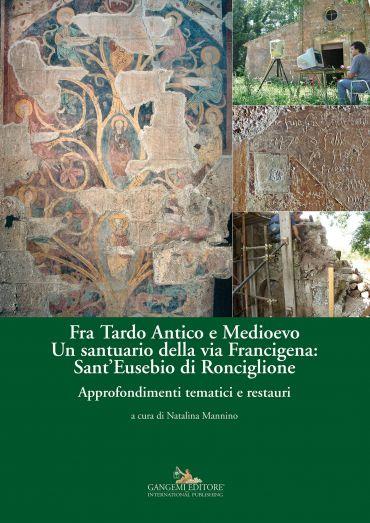 Fra Tardo Antico e Medioevo. Un santuario della via Francigena: