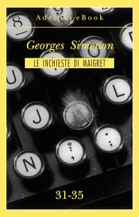 Le inchieste di Maigret 31-35 ePub