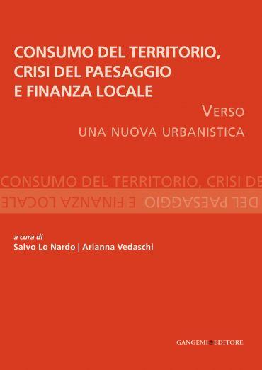 Consumo del Territorio, crisi del Paesaggio e Finanza locale