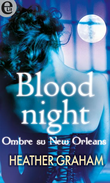 Blood night - Ombre su New Orleans (eLit) ePub