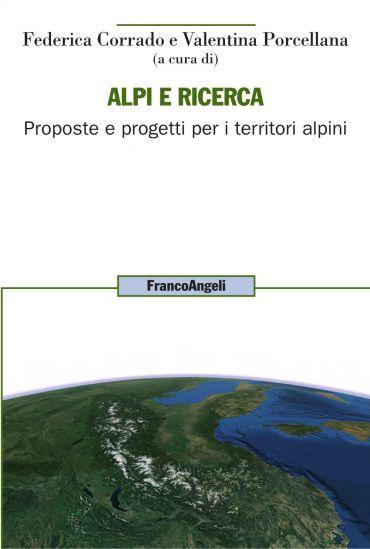 Alpi e ricerca. Proposte e progetti per i territori alpini