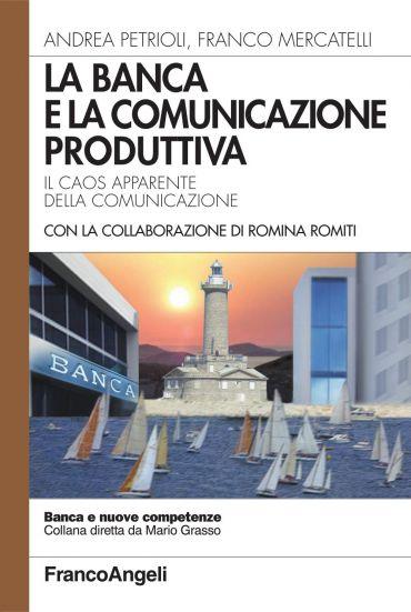 La banca e la comunicazione produttiva. Il caos apparente della