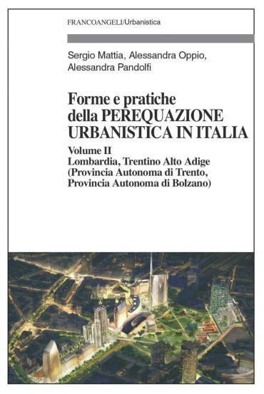 Forme e pratiche della perequazione urbanistica in Italia. Volum