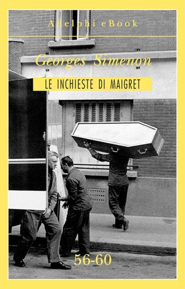 Le inchieste di Maigret 56-60 ePub