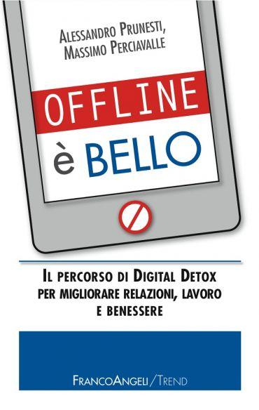 Offline è bello. Il percorso di Digital Detox per migliorare rel