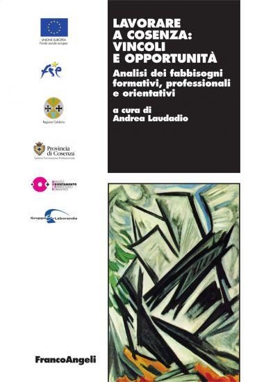 Lavorare a Cosenza: vincoli e opportunità. Analisi dei fabbisogn