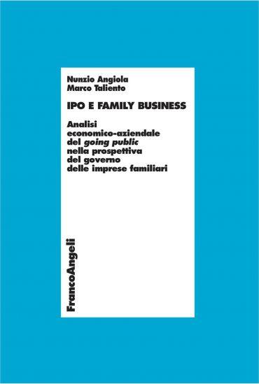 Ipo e family business. Analisi economico-aziendale del going pub