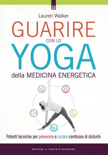 Guarire con lo yoga della medicina energetica ePub