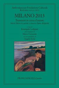 Milano 2013. Trentenni in cerca d'autore. Attori dietro le quint