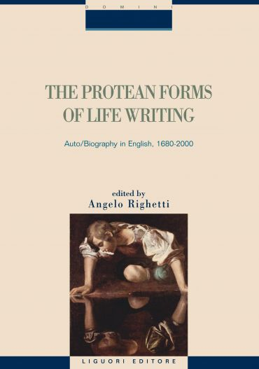 The Protean Forms of Life Writing