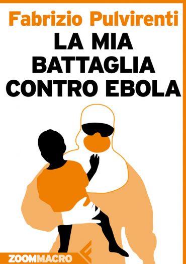 La mia battaglia contro Ebola ePub