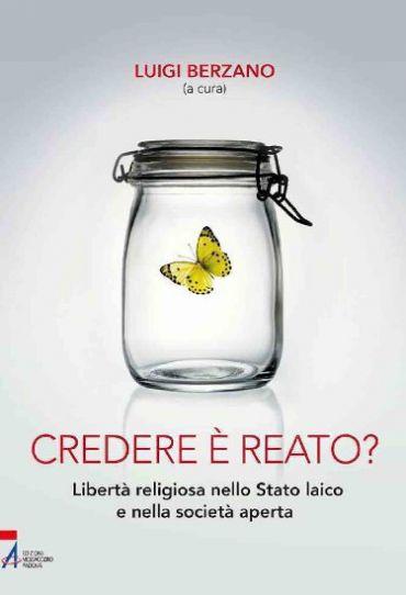 Credere è reato? Libertà religiosa nello stato laico e nella soc