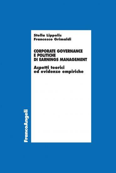 Corporate governance e politiche di Earnings Management. Aspetti