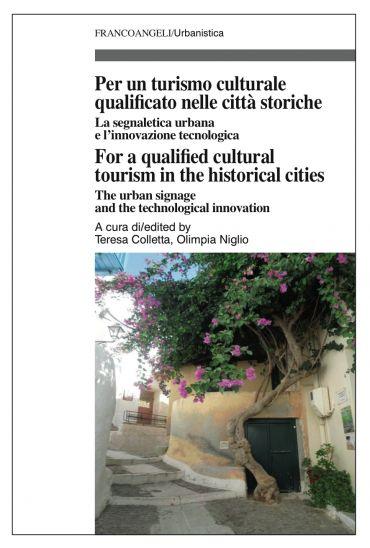 Per un turismo culturale qualificato nelle città storiche/For a