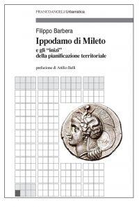 """Ippodamo di Mileto e gli """"inizi"""" della pianificazione territoria"""