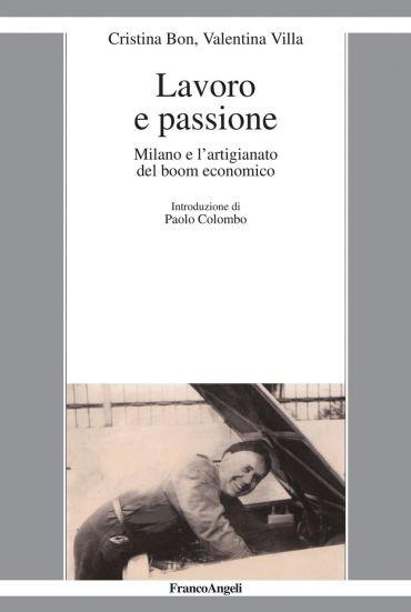 Lavoro e passione. Milano e l'artigianato del boom economico