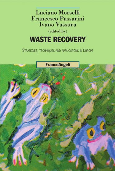 Waste Recovery. Strategies, techniques and applications in Europ