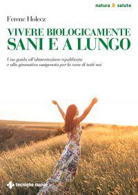 Vivere biologicamente sani e a lungo ePub