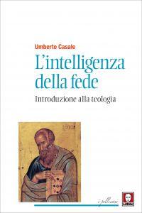 L'intelligenza della fede (Nuova edizione)
