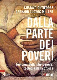 Dalla parte dei poveri. Teologia della liberazione, teologia del