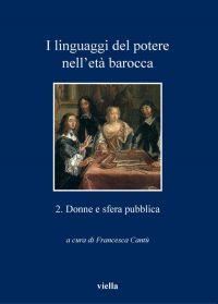 I linguaggi del potere nell'età barocca  2. Donne e sfera pubbli