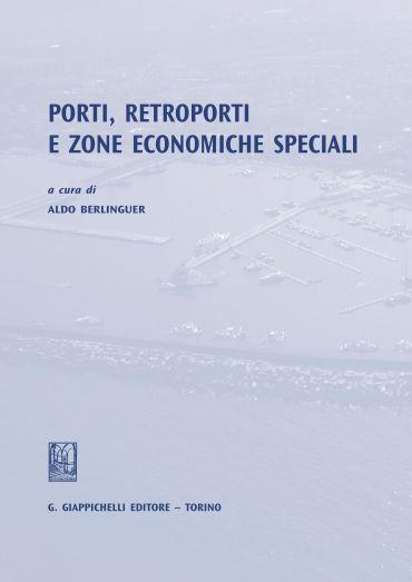 Porti, retroporti e zone economiche speciali