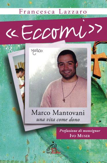 «Eccomi». Marco Mantovani. Una vita come dono ePub