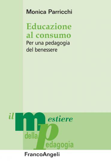 Educazione al consumo. Per una pedagogia del benessere