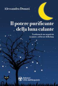 Il potere purificante della luna calante