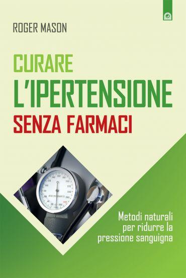 Curare l'ipertensione senza farmaci ePub