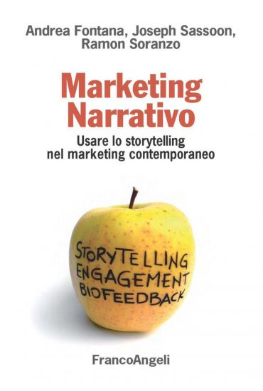 Marketing Narrativo. Usare lo storytelling nel marketing contemp
