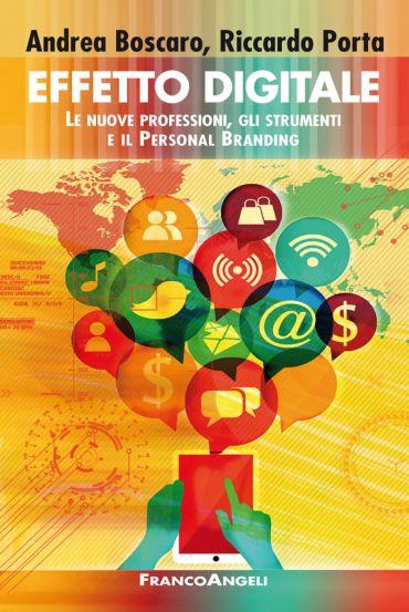Effetto digitale. Le nuove professioni, gli strumenti e il Perso