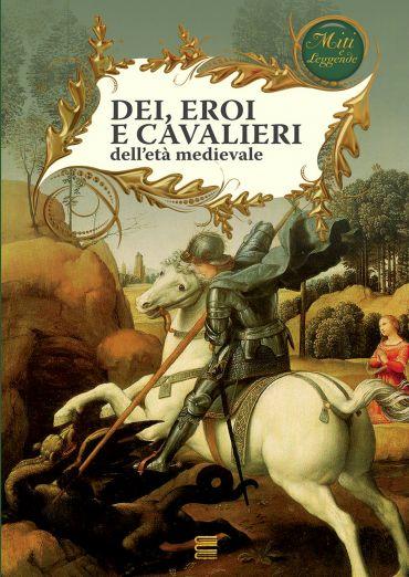 Dei, eroi e cavalieri dell'età medievale ePub