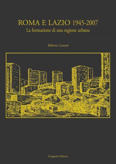 Roma e Lazio 1945-2007