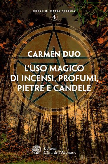 L'uso magico di incensi, profumi, pietre e candele ePub
