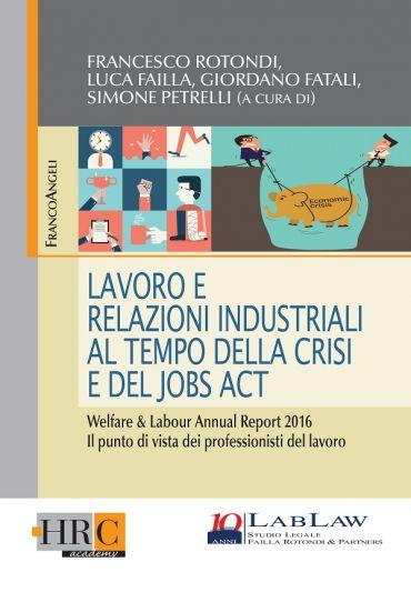 Lavoro e Relazioni Industriali al tempo della crisi e del Jobs A