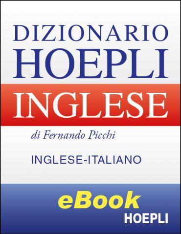 Dizionario Hoepli Inglese-Italiano ePub