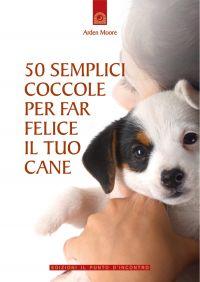 50 semplici coccole per far felice il tuo cane ePub