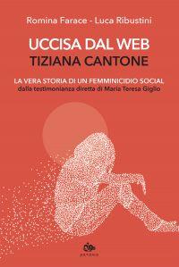 Uccisa dal web: Tiziana Cantone ePub