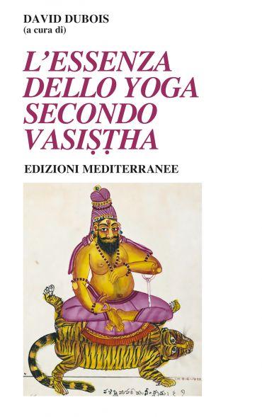 L'essenza dello Yoga Secondo Vasistha ePub