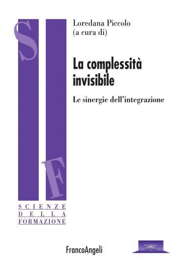La complessità invisibile. Le sinergie dell'integrazione