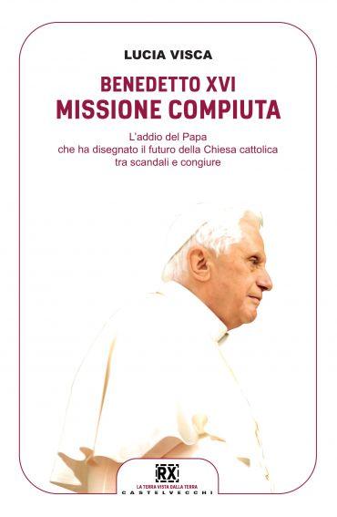 Benedetto XVI: missione compiuta ePub