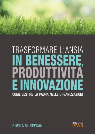 Trasformare l'ansia in benessere, produttività e innovazione ePu
