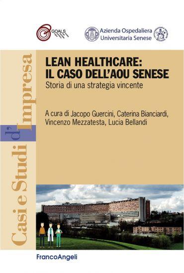 Lean Healthcare: il caso dell' AOU Senese. Storia di una strateg