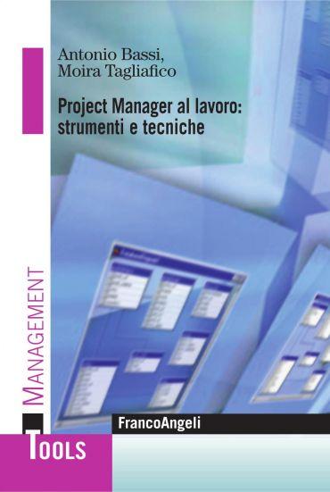 Project Manager al lavoro: strumenti e tecniche