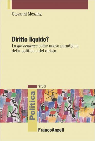 Diritto liquido?. La governance come nuovo paradigma della polit