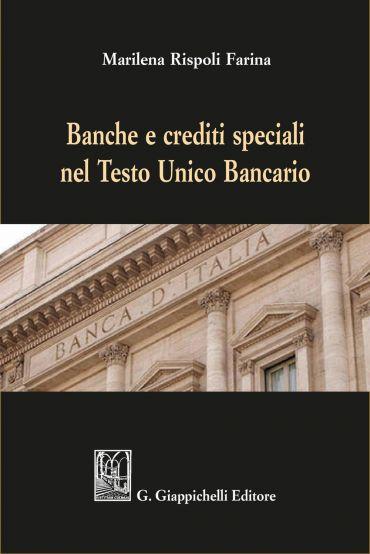 Banche e crediti speciali nel Testo Unico Bancario